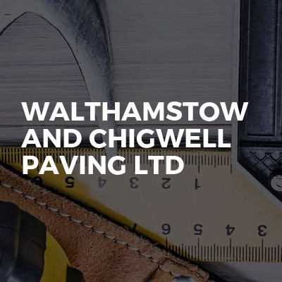 Walthamstow and Chigwell paving ltd
