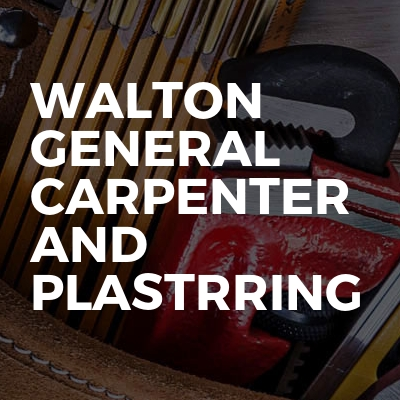 Walton general carpenter and plastering