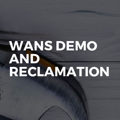 Wans demo and reclamation
