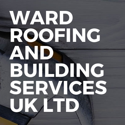 Ward roofing and building services UK Ltd