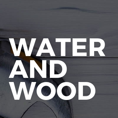 Water And Wood