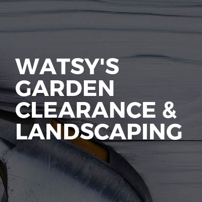 Watsy's Garden Clearance & Landscaping