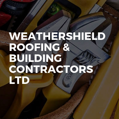 Weathershield roofing & Building contractors ltd