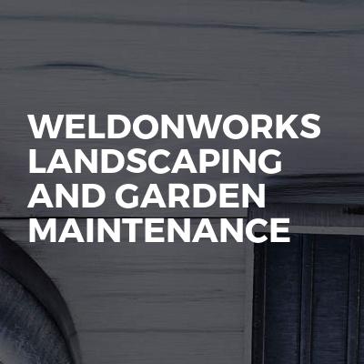 Weldonworks landscaping and garden maintenance