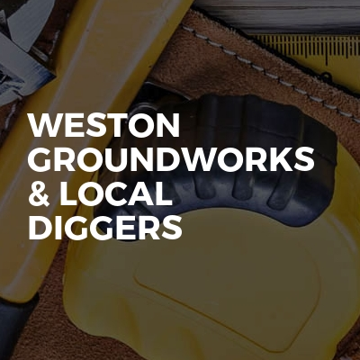 Weston Groundworks & Local Diggers