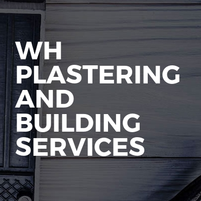 Wh plastering and building services