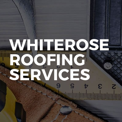 Whiterose Roofing Services
