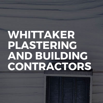 Whittaker Plastering And Building Contractors