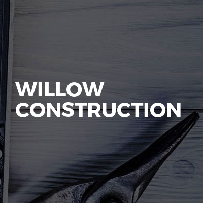 Willow  Construction