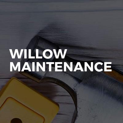 Willow Maintenance