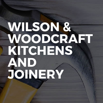 Wilson & woodcraft kitchens and joinery