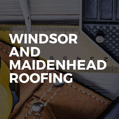 Windsor And Maidenhead Roofing