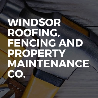 Windsor Roofing, Fencing And Property Maintenance Co.