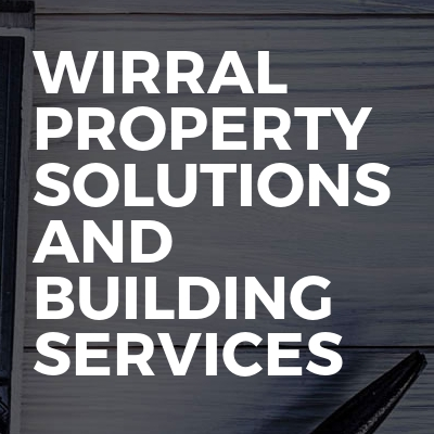 Wirral property solutions and building services