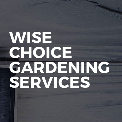 Wise Choice Gardening Services