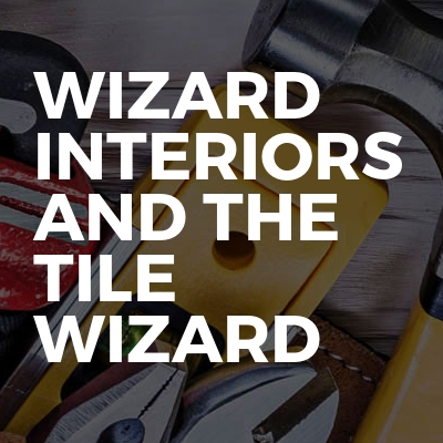 Wizard Interiors And The Tile Wizard