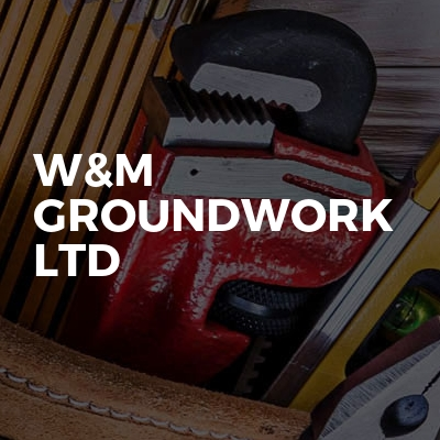 W&M Groundwork Ltd