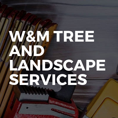 W&M Tree and Landscape Services