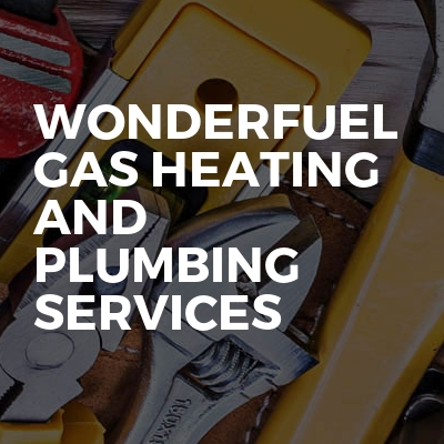 Wonderfuel Gas Heating and Plumbing Services