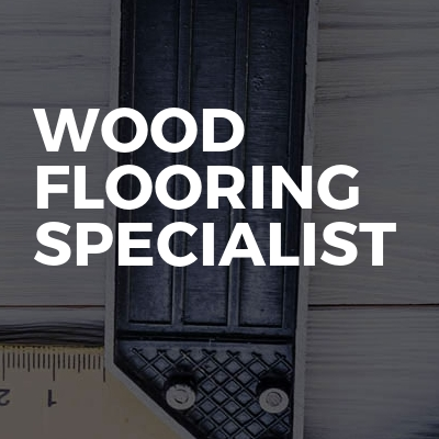 Wood flooring specialist