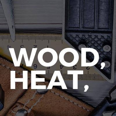 Wood, Heat,