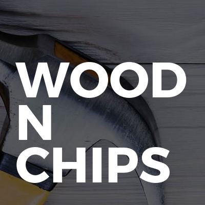 Wood N Chips