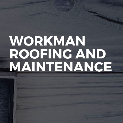 Workman Roofing and maintenance