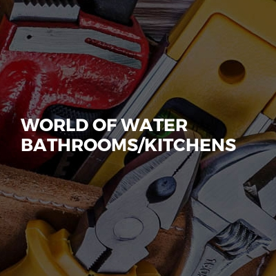 WORLD of WATER bathrooms/kitchens