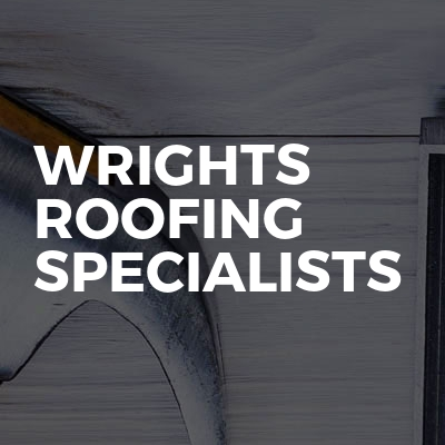 Wrights roofing specialists