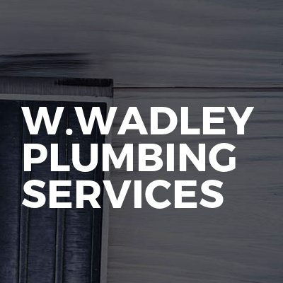 W.Wadley Plumbing Services