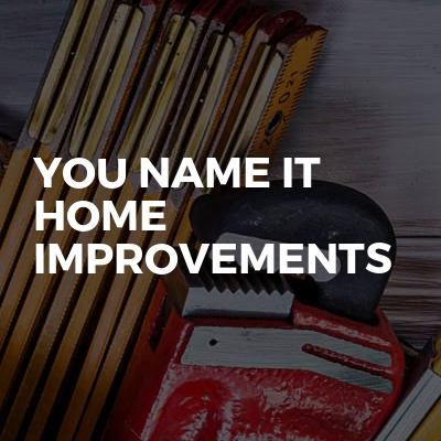 You Name It Home Improvements