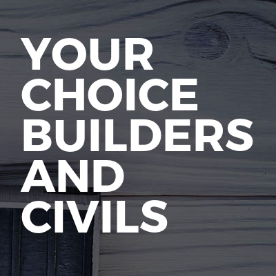 Your Choice Builders And Civils