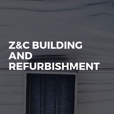 Z&C building and refurbishment